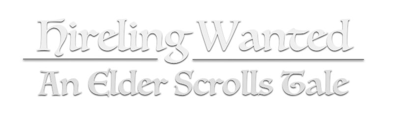 Hireling Wanted - An Elder Scrolls Tale